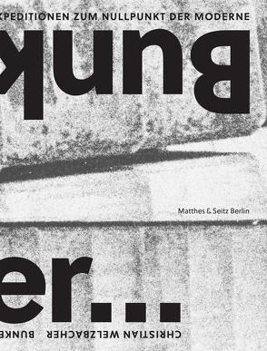 Bunker von Welzbacher,  Christian