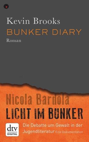 Bunker Diary/Licht im Bunker von Bardola,  Nicola, Brooks,  Kevin