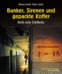 Bunker, Sirenen und gepackte Koffer von Arnold,  Dietmar, Janick,  Reiner