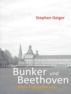 Bunker und Beethoven von Geiger,  Stephan