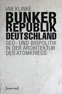Bunkerrepublik Deutschland von Klinke,  Ian