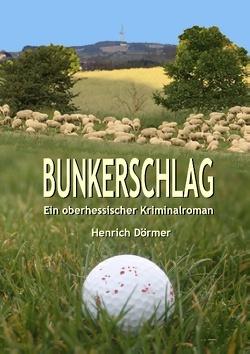 Bunkerschlag von Dörmer,  Henrich