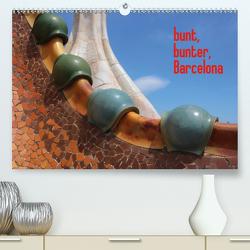 bunt, bunter, Barcelona (Premium, hochwertiger DIN A2 Wandkalender 2020, Kunstdruck in Hochglanz) von Kleverveer