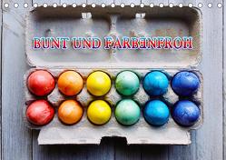 Bunt und Farbenfroh (Tischkalender 2019 DIN A5 quer) von GM
