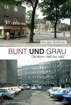 Bunt und Grau von Bottländer,  Wendelin, Lindner,  Bernd