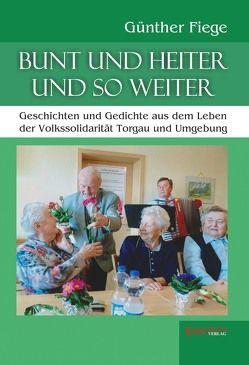 Bunt und heiter und so weiter von Fiege,  Günther
