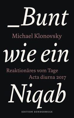 Bunt wie ein Niqab von Klonovsky,  Michael
