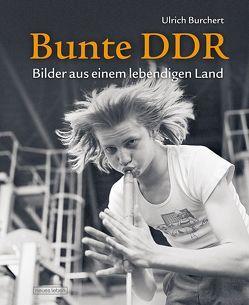 Bunte DDR von Burchert,  Ulrich