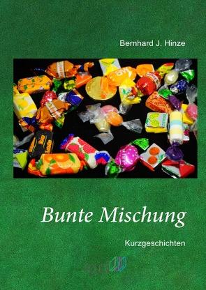Bunte Mischung von Hinze,  Bernhard