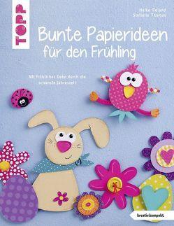 Bunte Papierideen für den Frühling (kreativ.kompakt) von Roland,  Heike, Thomas,  Stefanie