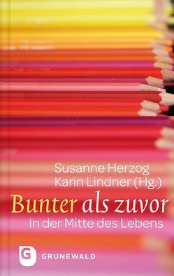 Bunter als zuvor von Herzog,  Susanne, Lindner,  Karin