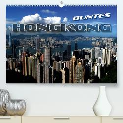 Buntes Hongkong (Premium, hochwertiger DIN A2 Wandkalender 2021, Kunstdruck in Hochglanz) von Bleicher,  Renate