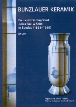 Bunzlauer Keramik von Endres,  Werner, Lippert,  Ekkehard, Lippert,  Inge, Spindler,  Konrad
