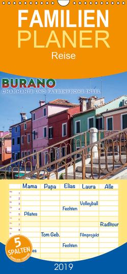 BURANO Charmante und farbenfrohe Insel – Familienplaner hoch (Wandkalender 2019 , 21 cm x 45 cm, hoch) von Viola,  Melanie