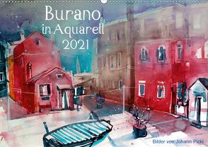 Burano in Aquarell 2021 (Wandkalender 2021 DIN A2 quer) von Pickl,  Johann