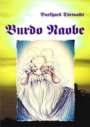 Burdo Naobe von Dörwaldt,  Burkhard