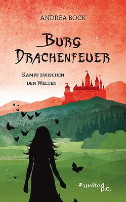 Burg Drachenfeuer von Bock,  Andrea