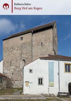 Burg Hof am Regen von Rester,  Jakob, Richter,  Gerald
