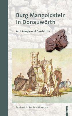 Burg Mangoldstein in Donauwörth von Czysz,  Wolfgang