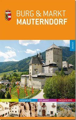 Burg & Markt Mauterndorf von Bayr,  Hanno, Heiss,  Elisabeth, Klammer,  Peter, Krön,  Magda, Premm,  Franz