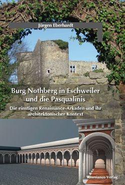 Burg Nothberg in Eschweiler und die Pasqualinis von Eberhardt,  Jürgen