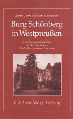 Burg Schönberg in Westpreussen von Finck von Finckenstein,  Renate Gräfin