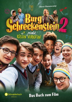 Burg Schreckenstein 2 – Das Buch zum Film von Hassencamp,  Oliver, Stichler,  Mark