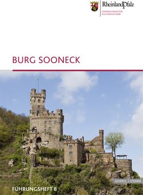 Burg Sooneck von Generaldirektion Kulturelles Erbe Rheinland Pfalz,  Burgen Schlösser Altertümer, Haberland,  Irene, Thon,  Alexander