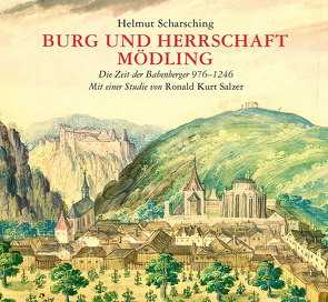 Burg und Herrschaft Mödling von Salzer,  Ronald Kurt, Scharsching,  Helmut