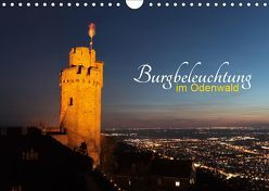 Burgbeleuchtung im Odenwald (Wandkalender 2019 DIN A4 quer) von Kropp,  Gert