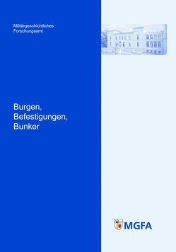 Burgen, Befestigungen, Bunker von Heinemann,  Winfried, Hofbauer,  Martin, Rass,  Christoph