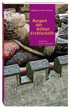 Burgen der Kölner Erzbischöfe von Schock-Werner,  Barbara