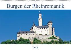 Burgen der Rheinromantik (Wandkalender 2018 DIN A2 quer) von Meyer,  Dieter