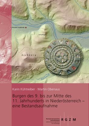 Burgen des 9. bis zur Mitte des 11. Jahrhunderts in Niederösterreich – eine Bestandsaufnahme von Kühtreiber,  Karin, Obenaus,  Martin