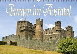 Burgen im Aostatal (Wandkalender 2018 DIN A3 quer) von LianeM,  k.A.