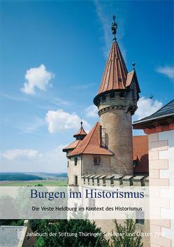 Burgen im Historismus. Die Veste Heldburg im Kontext des Historismus von Stiftung Thüringer Schlösser und Gärten
