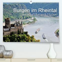 Burgen im Rheintal – Landschaft, Romantik, legend (Premium, hochwertiger DIN A2 Wandkalender 2021, Kunstdruck in Hochglanz) von Feuerer,  Jürgen