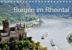 Burgen im Rheintal – Landschaft, Romantik, legend (Tischkalender 2019 DIN A5 quer) von Feuerer,  Jürgen