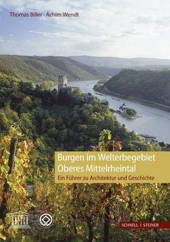 Burgen im Welterbegebiet Oberes Mittelrheintal von Biller,  Thomas, Wendt,  Achim