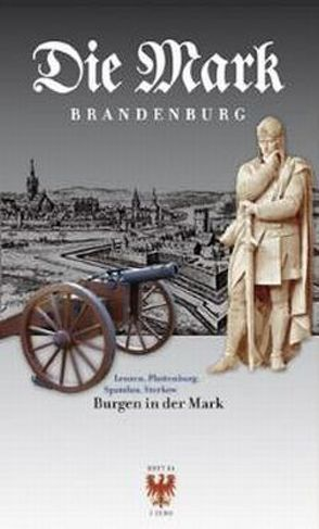 Burgen in der Mark von Beeskow,  Angela, Foelsch,  Torsten, Michas,  Uwe, Piethe,  Marcel, Pohl,  Hans Joachim
