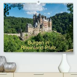 Burgen in Rheinland-Pfalz (Premium, hochwertiger DIN A2 Wandkalender 2020, Kunstdruck in Hochglanz) von Hess,  Erhard, www.ehess.de
