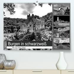 Burgen in schwarzweiß – Wie aus alten Zeiten (Premium, hochwertiger DIN A2 Wandkalender 2021, Kunstdruck in Hochglanz) von Klatt,  Arno