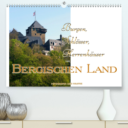 Burgen, Schlösser, Herrenhäuser im Bergischen Land (Premium, hochwertiger DIN A2 Wandkalender 2020, Kunstdruck in Hochglanz) von Haafke,  Udo