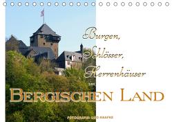 Burgen, Schlösser, Herrenhäuser im Bergischen Land (Tischkalender 2019 DIN A5 quer) von Haafke,  Udo