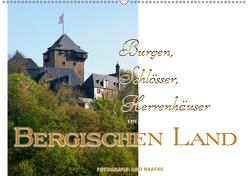 Burgen, Schlösser, Herrenhäuser im Bergischen Land (Wandkalender 2019 DIN A2 quer) von Haafke,  Udo