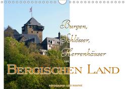 Burgen, Schlösser, Herrenhäuser im Bergischen Land (Wandkalender 2019 DIN A4 quer) von Haafke,  Udo