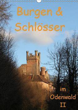 Burgen & Schlösser im Odenwald II (Wandkalender 2019 DIN A3 hoch) von Kropp,  Gert