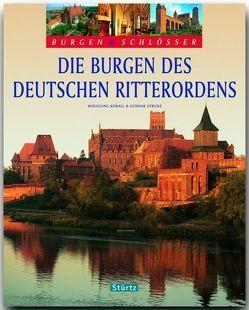 BURGEN & SCHLÖSSER – Die Burgen des Deutschen Ritterordens von Korall,  Wolfgang, Strunz,  Gunnar