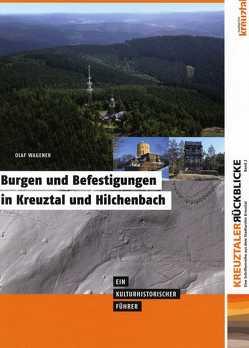 Burgen und Befestigungen in Kreuztal und Hilchenbach von Wagener,  Olaf