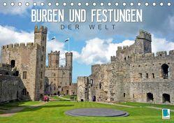 Burgen und Festungen der Welt (Tischkalender 2019 DIN A5 quer) von CALVENDO